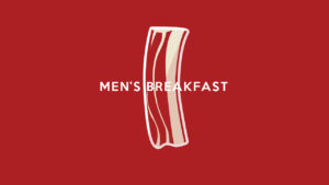 Early Morning Men's Prayer & Breakfast