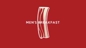 Early morning men's Prayer & Breakfast